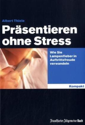 Lernen Sie ohne Stress zu präsentieren